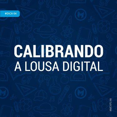 Dica 04 | Calibrando a Lousa Digital