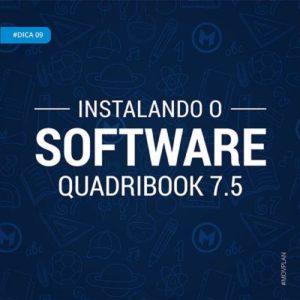 DICA 09 | INSTALAÇÃO DO SOFTWARE QUADRIBOOK 7.5