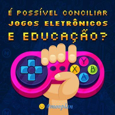 É possível conciliar jogos eletrônicos e educação?
