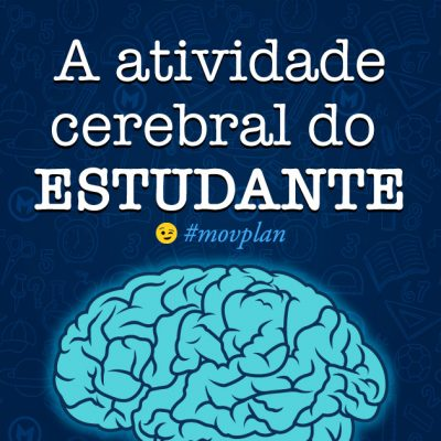 A Atividade Cerebral do Estudante