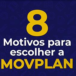 8 motivos para escolher a Movplan