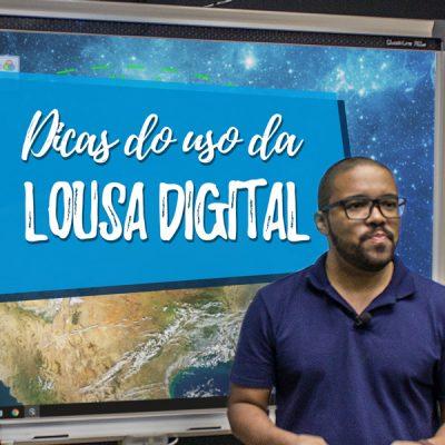 Dicas e Dúvidas sobre a Lousa Digital